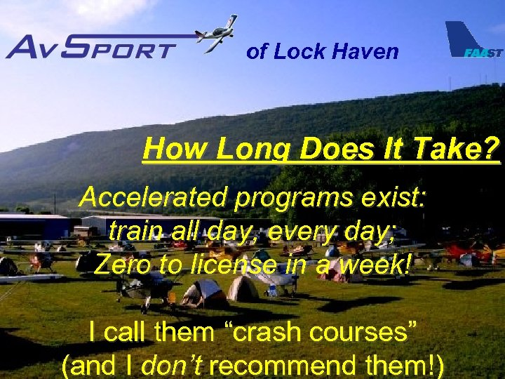 of Lock Haven How Long Does It Take? Accelerated programs exist: train all day,