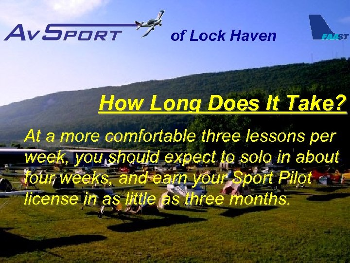 of Lock Haven How Long Does It Take? At a more comfortable three lessons