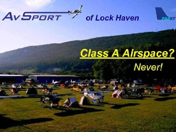 of Lock Haven Class A Airspace? Never!