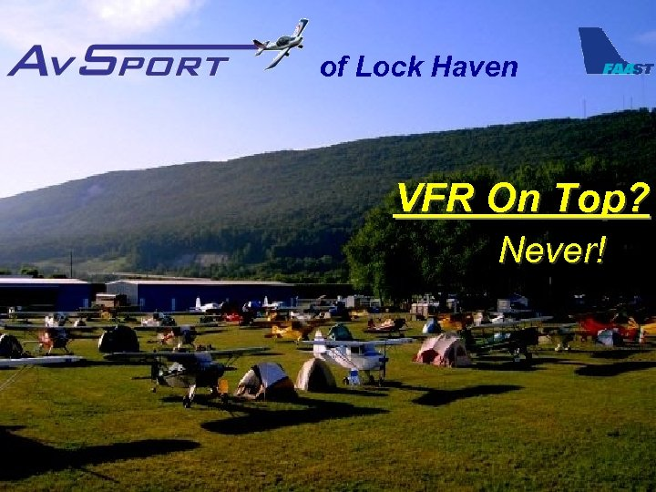 of Lock Haven VFR On Top? Never!