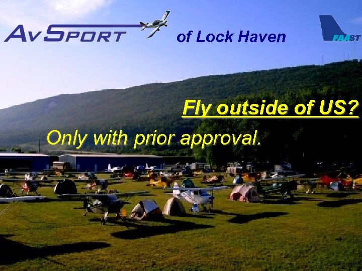 of Lock Haven Fly outside of US? Only with prior approval.