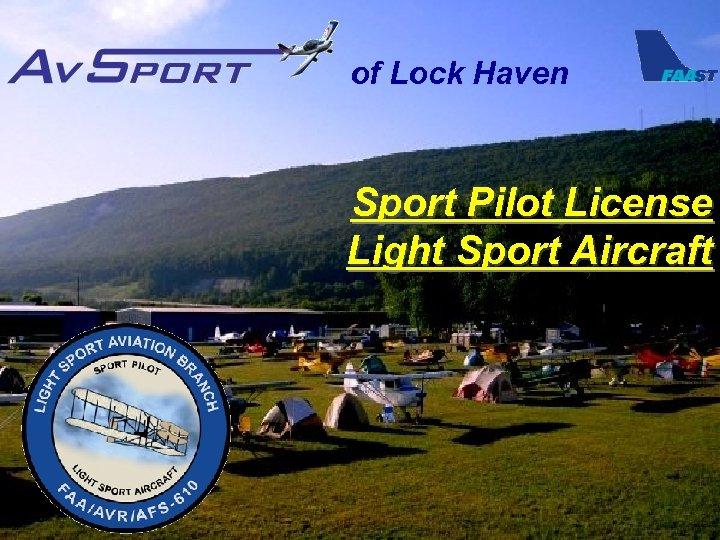 of Lock Haven Sport Pilot License Light Sport Aircraft