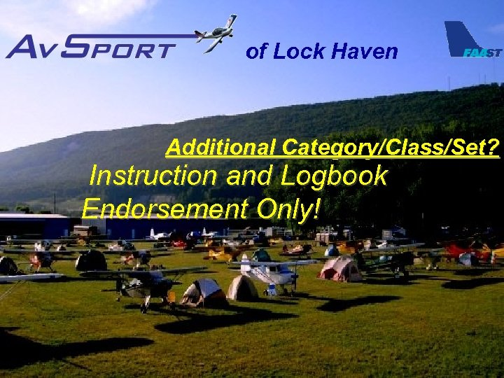 of Lock Haven Additional Category/Class/Set? Instruction and Logbook Endorsement Only!