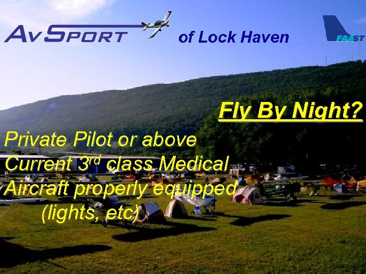 of Lock Haven Fly By Night? Private Pilot or above Current 3 rd class