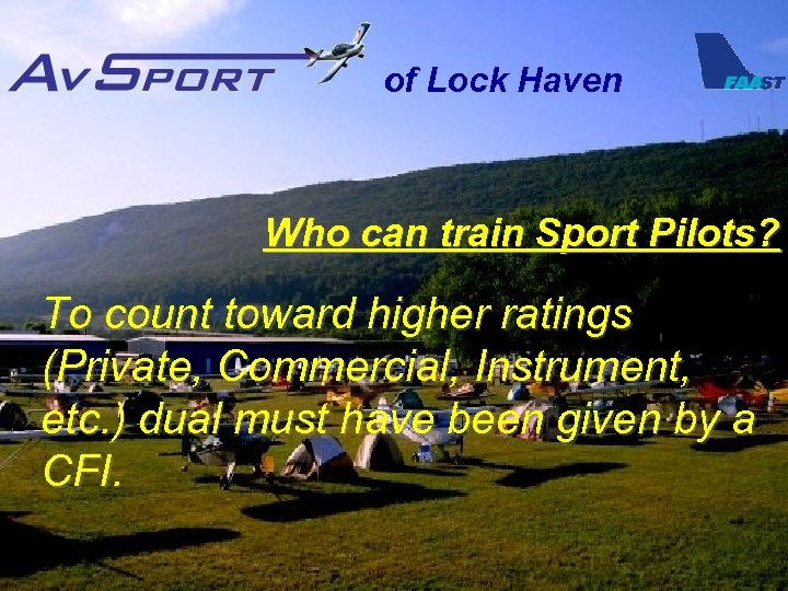 of Lock Haven Who can train Sport Pilots? To count toward higher ratings (Private,