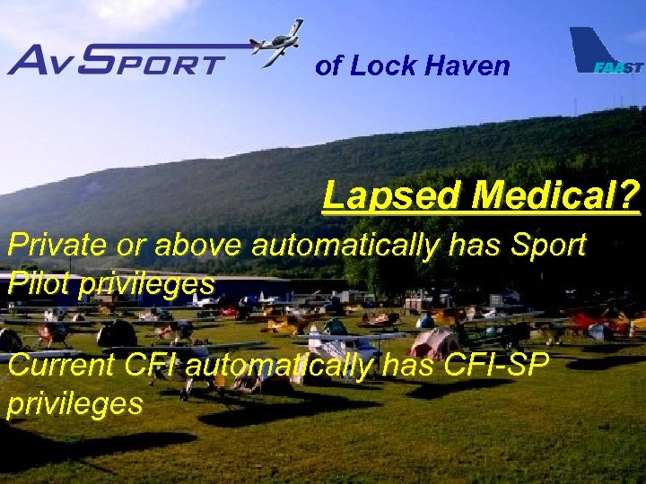 of Lock Haven Lapsed Medical? Private or above automatically has Sport Pilot privileges Current