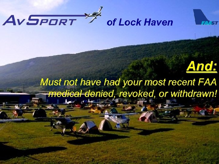of Lock Haven And: Must not have had your most recent FAA medical denied,