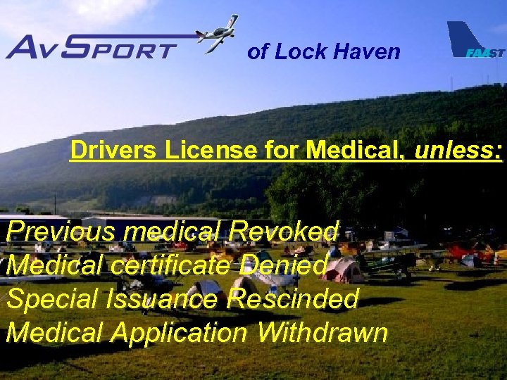 of Lock Haven Drivers License for Medical, unless: Previous medical Revoked Medical certificate Denied