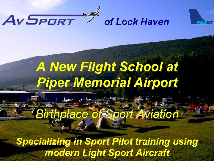 of Lock Haven A New Flight School at Piper Memorial Airport Birthplace of Sport