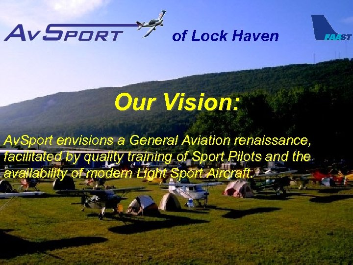 of Lock Haven Our Vision: Av. Sport envisions a General Aviation renaissance, facilitated by