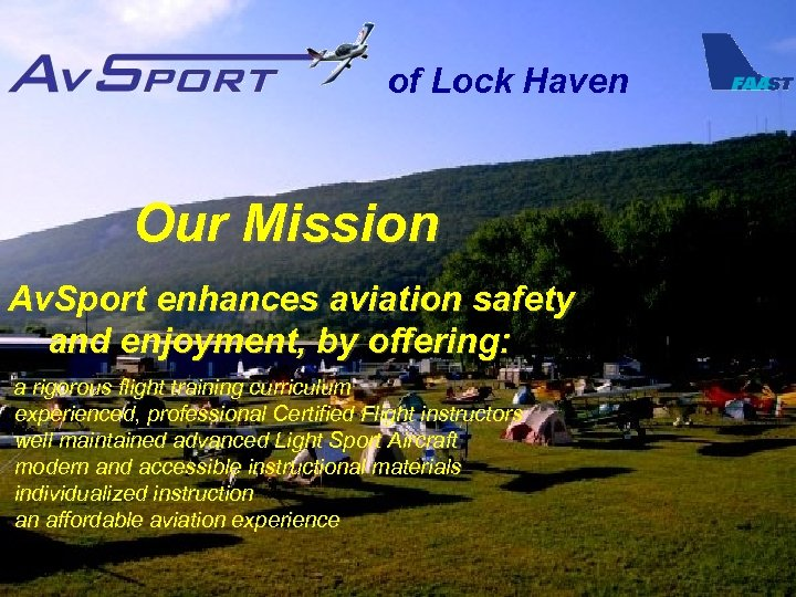 of Lock Haven Our Mission Av. Sport enhances aviation safety and enjoyment, by offering: