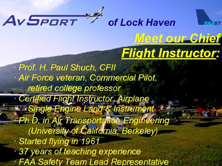 of Lock Haven Meet our Chief Flight Instructor: · Prof. H. Paul Shuch, CFII