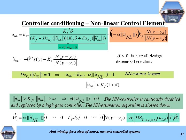 Controller conditioning – Non-linear Control Element is a small design dependent constant NN-control is