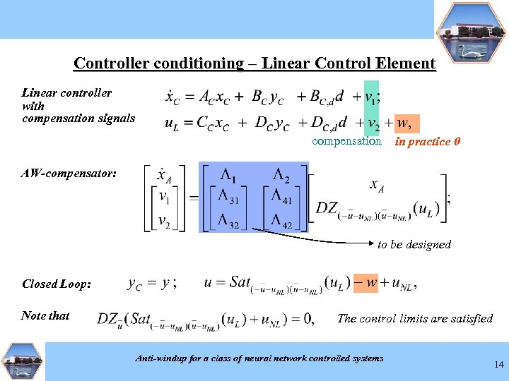 Controller conditioning – Linear Control Element Linear controller with compensation signals compensation in practice