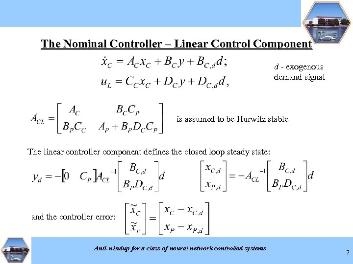 The Nominal Controller – Linear Control Component d - exogenous demand signal is assumed