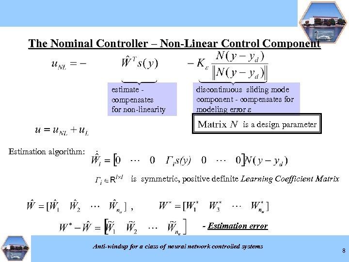 The Nominal Controller – Non-Linear Control Component estimate compensates for non-linearity discontinuous sliding mode