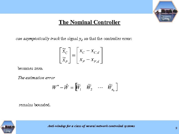 The Nominal Controller can asymptotically track the signal yd so that the controller error: