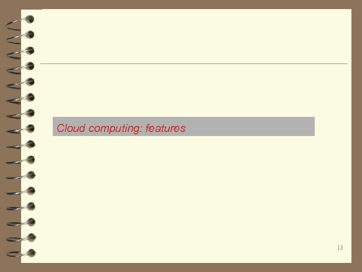 Cloud computing: features 13