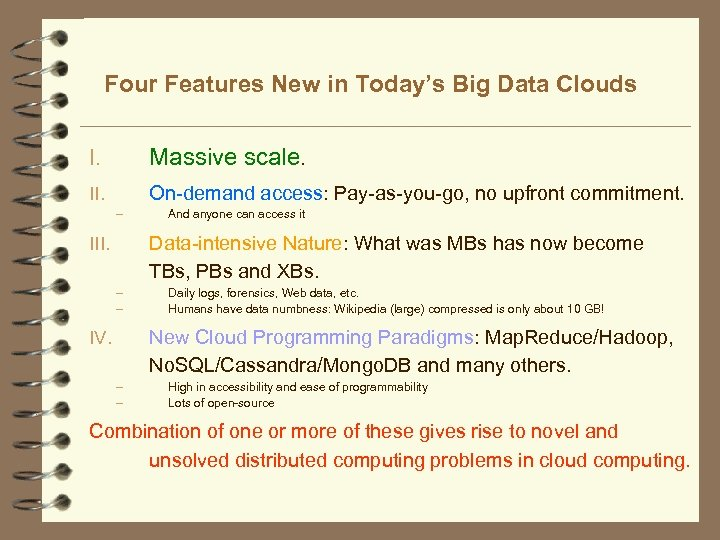 Four Features New in Today's Big Data Clouds I. Massive scale. II. On-demand access: