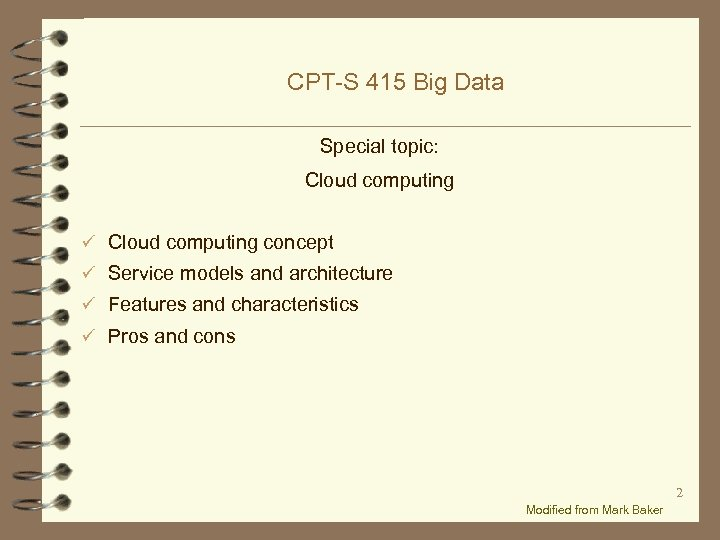 CPT-S 415 Big Data Special topic: Cloud computing ü Cloud computing concept ü Service