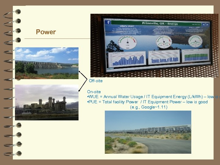 Power Off-site On-site • WUE = Annual Water Usage / IT Equipment Energy (L/k.