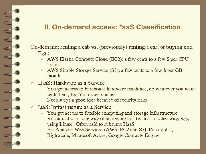 II. On-demand access: *aa. S Classification On-demand: renting a cab vs. (previously) renting a