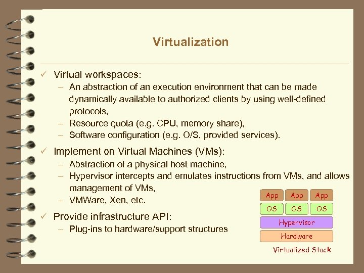 Virtualization ü Virtual workspaces: – An abstraction of an execution environment that can be