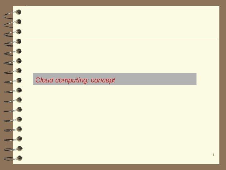 Cloud computing: concept 3