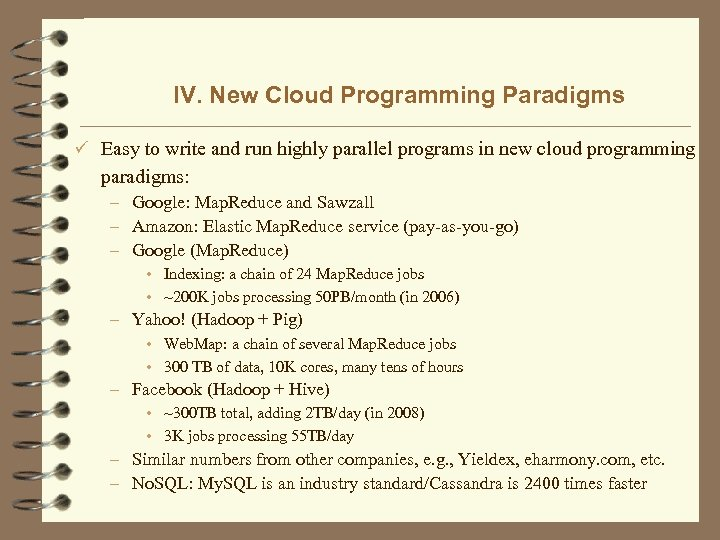 IV. New Cloud Programming Paradigms ü Easy to write and run highly parallel programs
