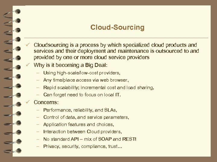 Cloud-Sourcing ü Cloudsourcing is a process by which specialized cloud products and services and