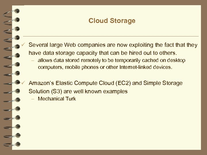 Cloud Storage ü Several large Web companies are now exploiting the fact that they