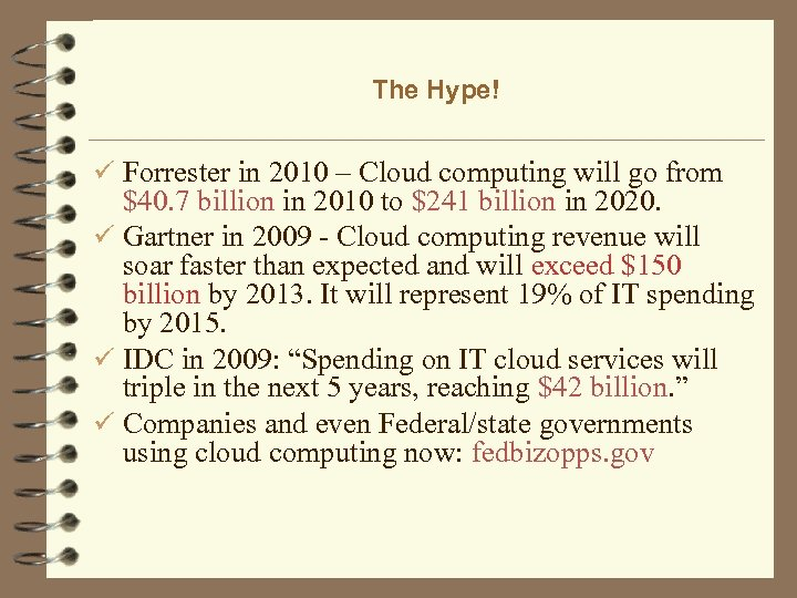 The Hype! ü Forrester in 2010 – Cloud computing will go from $40. 7