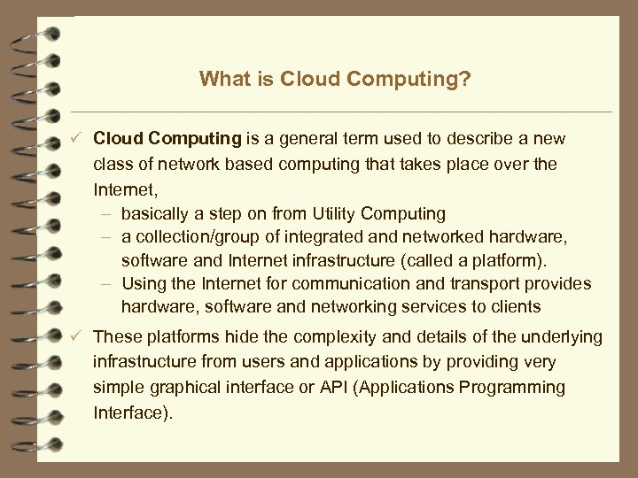 What is Cloud Computing? ü Cloud Computing is a general term used to describe