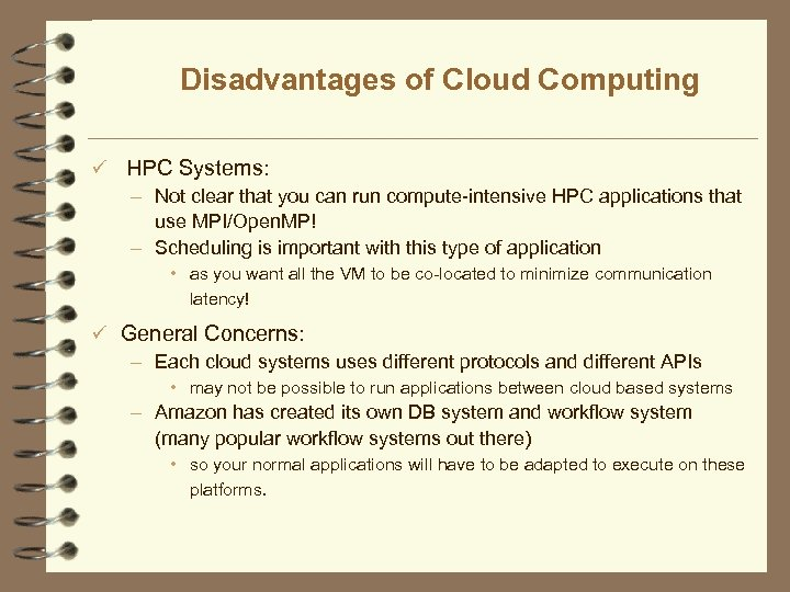 Disadvantages of Cloud Computing ü HPC Systems: – Not clear that you can run