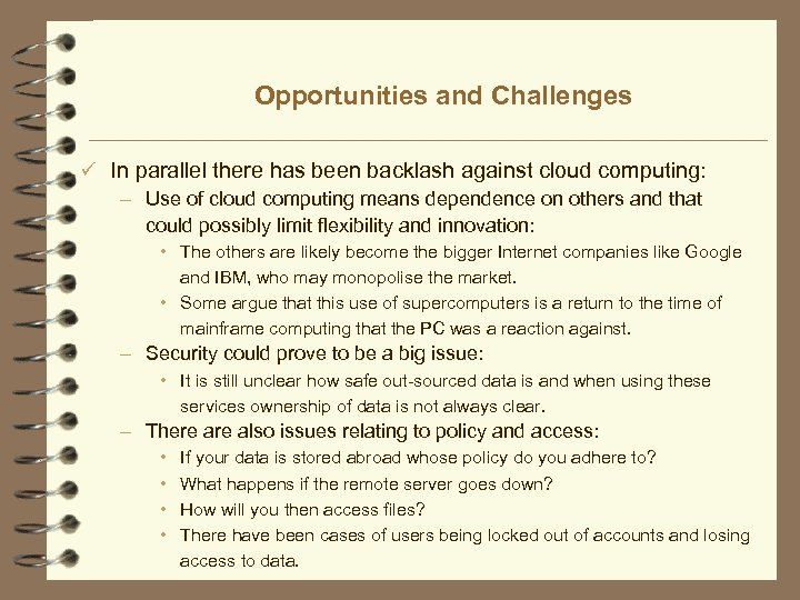 Opportunities and Challenges ü In parallel there has been backlash against cloud computing: –