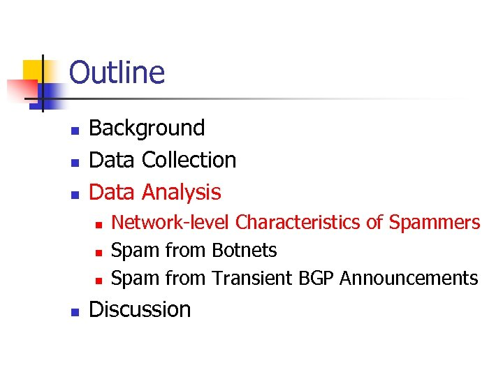 Outline n n n Background Data Collection Data Analysis n n Network-level Characteristics of