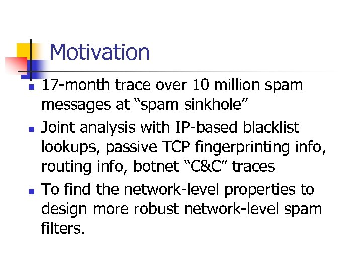 """Motivation n 17 -month trace over 10 million spam messages at """"spam sinkhole"""" Joint"""
