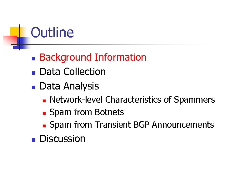Outline n n n Background Information Data Collection Data Analysis n n Network-level Characteristics