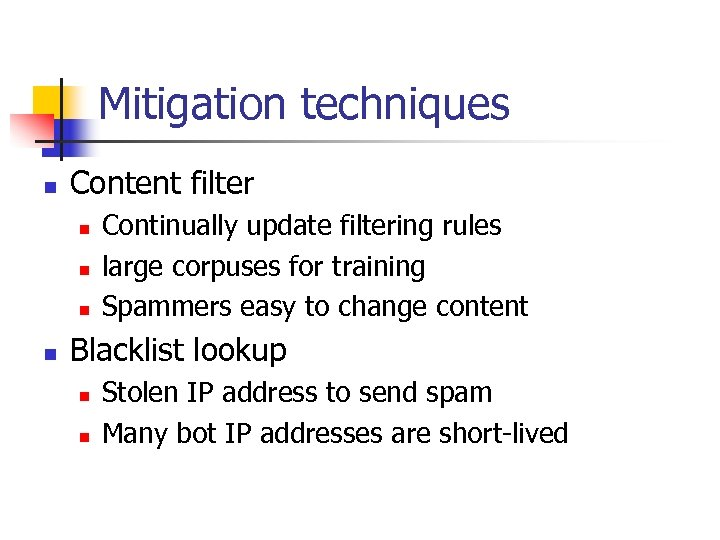 Mitigation techniques n Content filter n n Continually update filtering rules large corpuses for