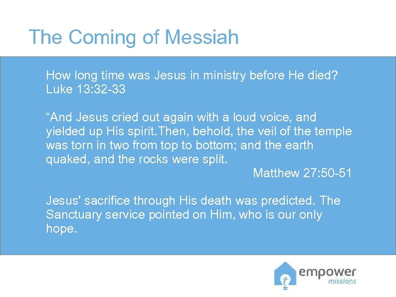 The Coming of Messiah How long time was Jesus in ministry before He died?
