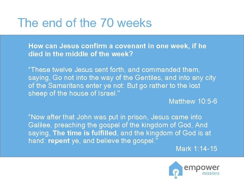The end of the 70 weeks How can Jesus confirm a covenant in one