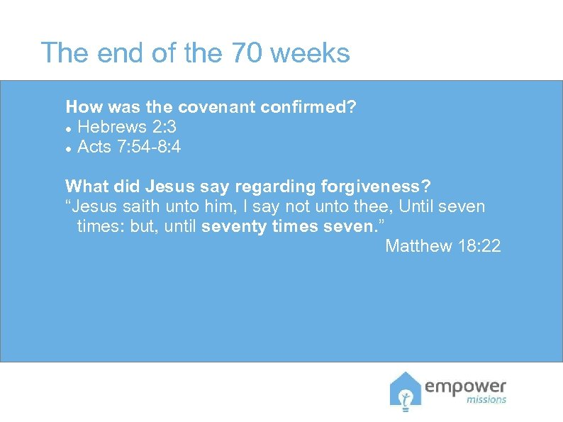 The end of the 70 weeks How was the covenant confirmed? Hebrews 2: 3
