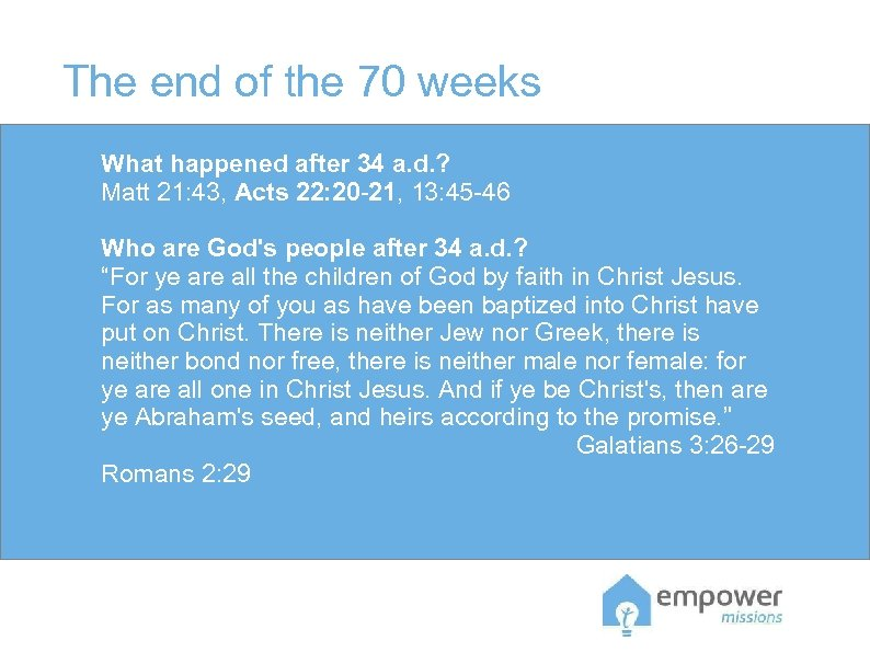 The end of the 70 weeks What happened after 34 a. d. ? Matt