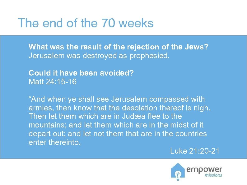 The end of the 70 weeks What was the result of the rejection of