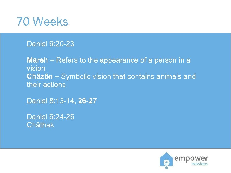 70 Weeks Daniel 9: 20 -23 Mareh – Refers to the appearance of a