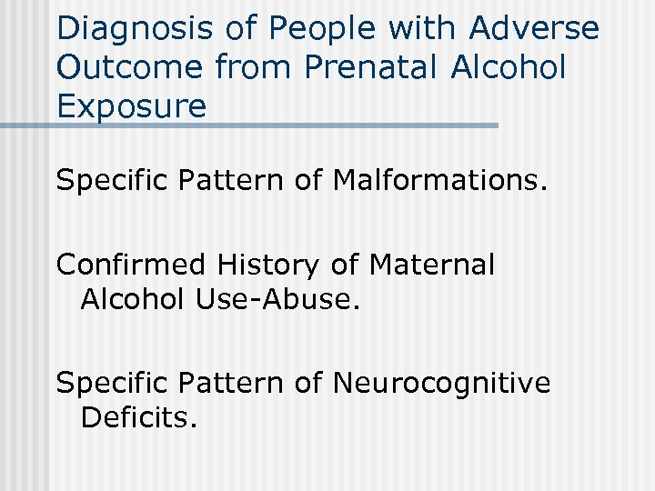 Diagnosis of People with Adverse Outcome from Prenatal Alcohol Exposure Specific Pattern of Malformations.