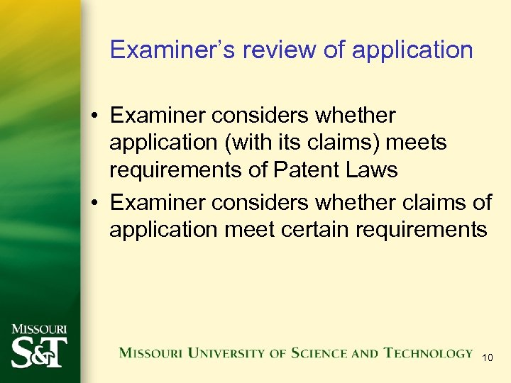 Examiner's review of application • Examiner considers whether application (with its claims) meets requirements
