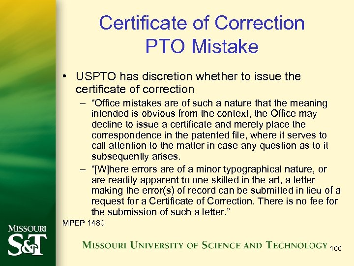 Certificate of Correction PTO Mistake • USPTO has discretion whether to issue the certificate