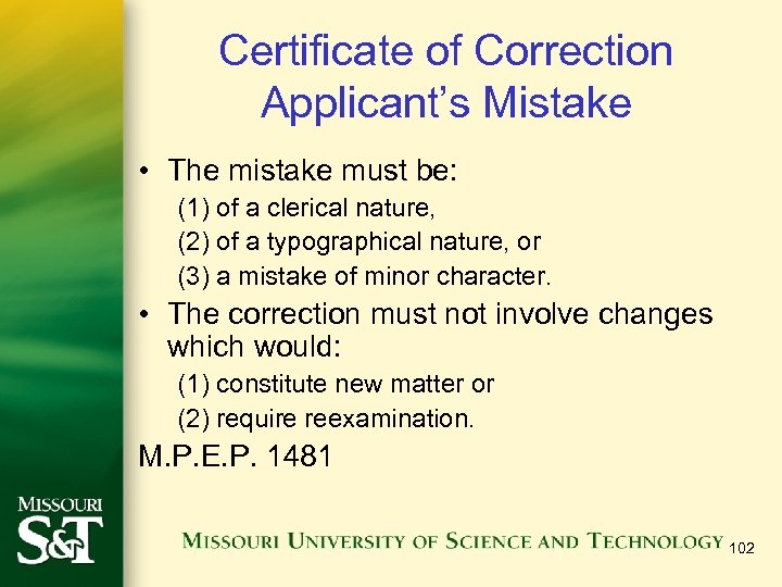 Certificate of Correction Applicant's Mistake • The mistake must be: (1) of a clerical