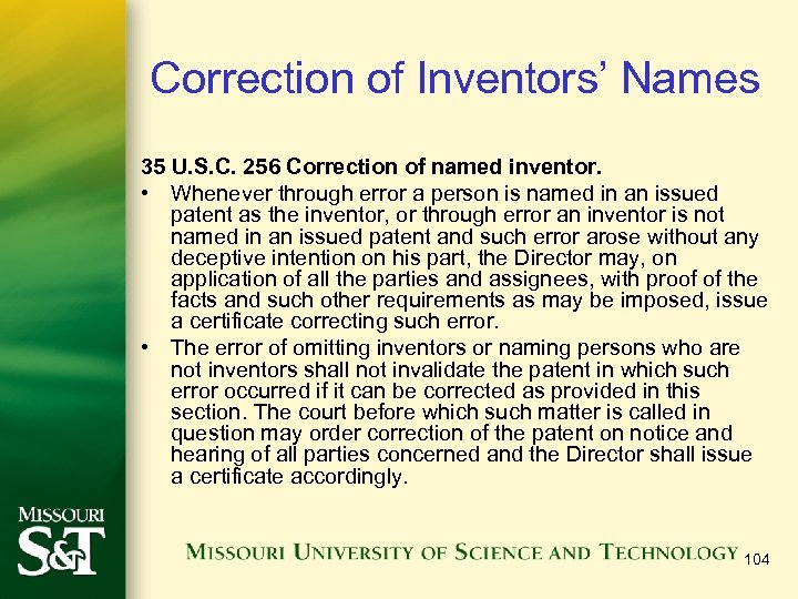 Correction of Inventors' Names 35 U. S. C. 256 Correction of named inventor. •